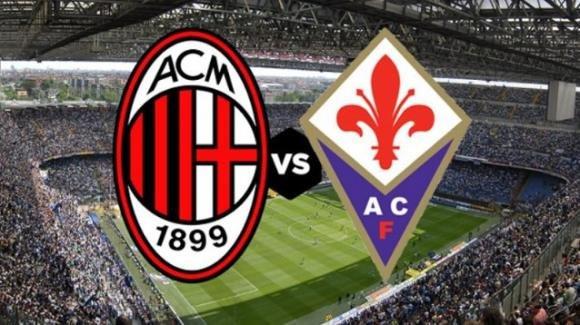 Serie A Tim : probabili formazioni di Milan- Fiorentina