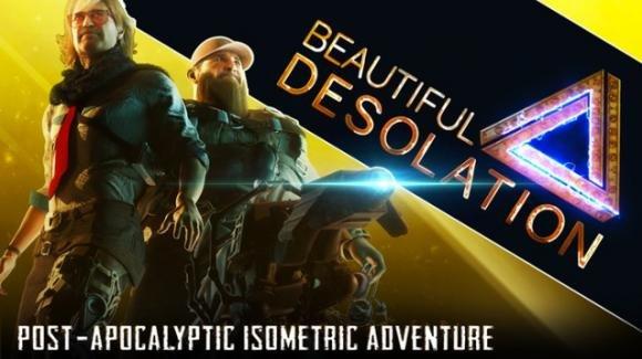 """""""Beautiful Desolation"""": avventura in un mondo devastato da un manufatto alieno"""