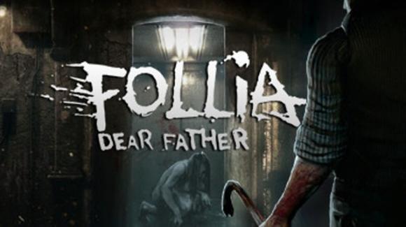 """""""Follia: Dear Father"""", l'horror si muove nel buio e nelle tetre stanze di scenari paurosi"""