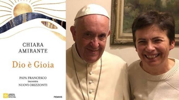 """""""Dio è gioia"""", il libro di Chiara Amirante ispirato all'incontro con il papa"""