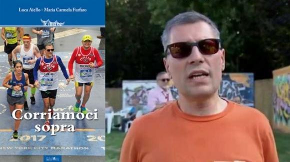 """""""Corriamoci sopra"""", il libro di Maria Carmela Furfaro su Luca Aiello, maratoneta non vedente"""